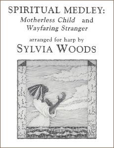 Spiritual Medley Harp Solo: Motherless Child & Wayfaring Stranger sheet music by Sylvia Woods