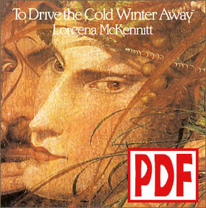 PDF DOWNLOADS from To Drive the Cold Winter Away by Loreena McKennitt