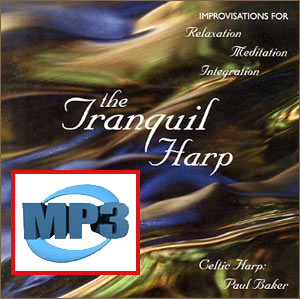 mp3 DOWNLOADS from The Tranquil Harp by Paul Baker