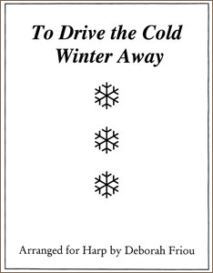 To Drive The Cold Winter Away sheet music by Deborah Friou