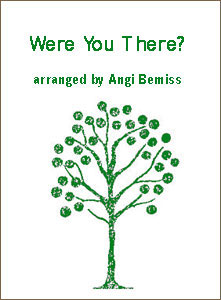 Were You There? sheet music arranged by Angi Bemiss and Jan Pierce